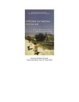 Koruma Altındaki Çocuklar Yayına Hazırlayan: Doç. Dr. Runa USLU