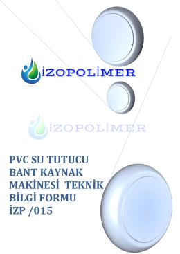pvc su tutucu bant kaynak makinesi teknik bilgi formu izp /015