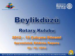 2012 yılı itibariyle Beylikdüzü Rotary kulübünün bu dönem projesi