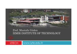 www.iyte.edu.tr IZTECH Genç bilim insanlarının araştırma