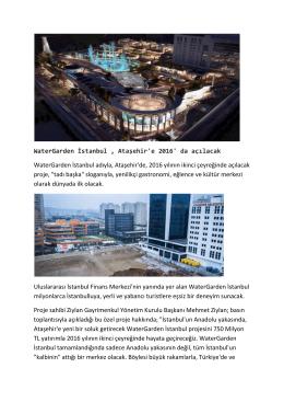 WaterGarden İstanbul , Ataşehir`e 2016` da açılacak