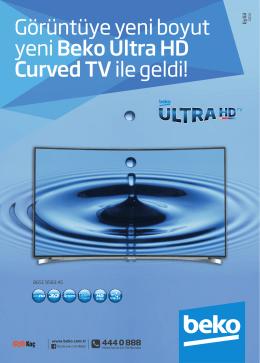 Görüntüye yeni boyut yeni Beko Ultra HD Curved TV ile geldi!