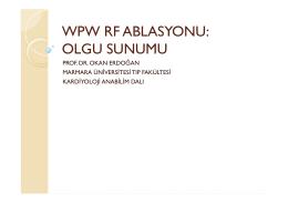 WPW RF ABLASYONU: OLGU SUNUMU