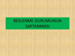 BESLENME DURUMUNUN SAPTANMASI