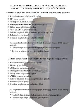«ALTYN ASYR» TÖLEG ULGAMYNYŇ BANKOMATLARY ARKALY