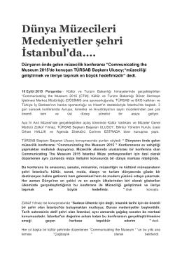 Dünya Müzecileri Medeniyetler şehri İstanbul`da.