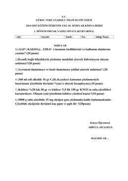 1.) ŞAP ( KAl(SO 4)2 . 12H2O ) tuzunun özelliklerini ve kullanım