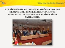 ptt biriktirme ve yardım sandığının 2014 yılı olağan mali - PTT-BYS