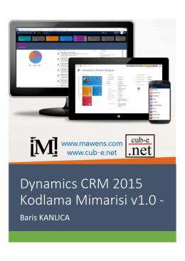 Dynamics CRM 2015 Kodlama Mimarisi v1.0 -