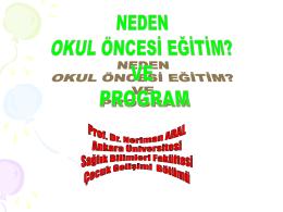 Prof.Dr. Neriman ARAL - Neden Okul Öncesi Egitim ve Program