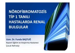 nörofibromatozis tip 1 tanılı hastalarda renal bulgular