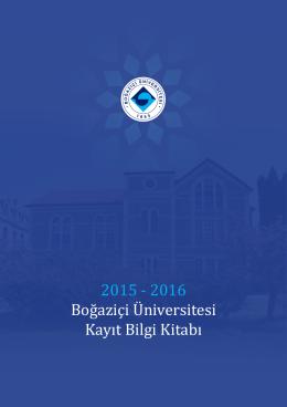 2015 - 2016 Boğaziçi Üniversitesi Kayıt Bilgi Kitabı