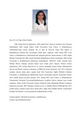 Doç. Dr. Fzt. Özge (Altın) Ertekin 1980 yılında İzmir`de doğmuştur