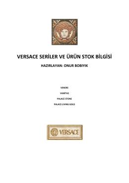 versace seriler ve ürün stok bilgisi hazırlayan