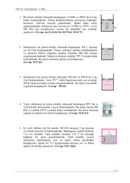 1. Bir piston-silindir cihazında başlangıçta 1.0 MPa ve 400 oC`da 0.3