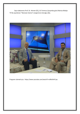 Genel Sayın Dekanmız Prof. Dr. Ahmet GÜÇ, Manisa Medya TV`nin