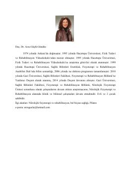 Doç. Dr. Arzu Güçlü Gündüz 1974 yılında Ankara`da doğmuştur