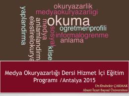 Medya Okuryazarlığı Dersi Hizmet İçi Eğitim Programı /Antalya 2015