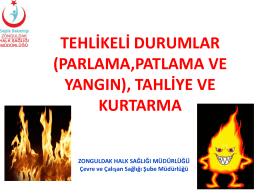 yangın,parlama,patlama - Zonguldak Halk Sağlığı Müdürlüğü