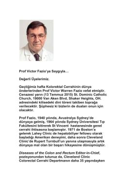 Prof Victor Fazio`ya Saygıyla… Değerli Üyelerimiz. Geçtiğimiz hafta