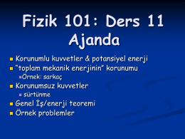 Fizik 101: Ders 11 Ajanda