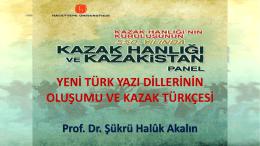 Yeni Türk Yazı Dillerinin Oluşumu ve Kazak Türkçesi