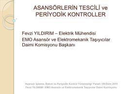ASANSORLERIN TESCILI ve PERIYODIK KONTROLLER_SUNUM1