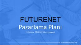 FUTURENET Pazarlama Planı