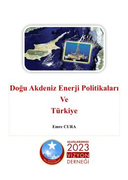 Doğu Akdeniz Enerji Politikaları Ve Türkiye