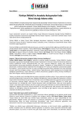 Türkiye İMSAD`ın Anadolu Buluşmaları`nda İkinci durağı Adana oldu