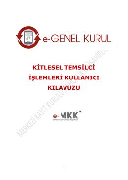 kitlesel temsilci işlemleri kullanıcı kılavuzu - e-GENEL KURUL