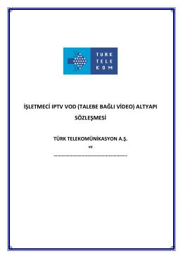 İŞLETMECİ IPTV VOD (TALEBE BAĞLI VİDEO) ALTYAPI