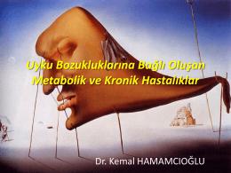 Uyku Bozukluklarına Bağlı Oluşan Metabolik ve Kronik
