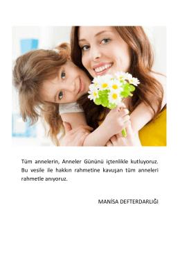 Tüm annelerin, Anneler Gününü içtenlikle kutluyoruz. Bu vesile ile