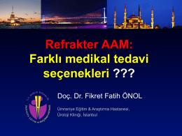 Refrakter AAM: Farklı medikal tedavi seçenekleri ???