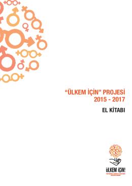 """""""ÜLKEM İÇİN"""" PROJESİ 2015 - 2017"""