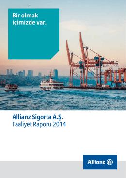 Bir olmak içimizde var. Allianz Sigorta A.Ş. Faaliyet Raporu 2014