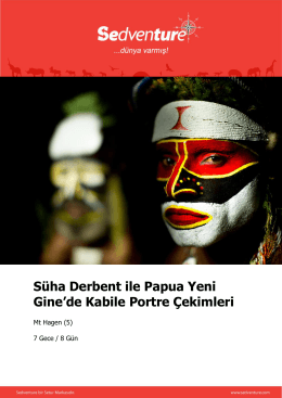 Süha Derbent ile Papua Yeni Gine`de Kabile Portre