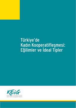 Türkiye`de Kadın Kooperatifleşmesi: Eğilimler ve İdeal Tipler