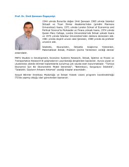 Prof. Dr. Ümit Şenesen Özgeçmişi: 1944 yılında Bursa`da doğan