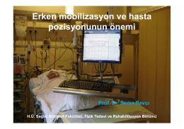 Erken mobilizasyon ve hasta pozisyonunun önemi Prof. Dr. Sema