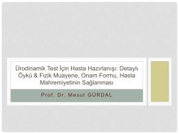 Ürodinamik Test İçin Hasta Hazırlanışı: Detaylı Öykü & Fizik