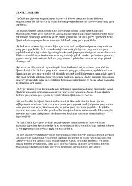 GENEL İLKELER: (1) Ön lisans diploma programlarının ilk yarıyılı ile