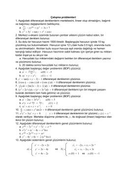 Çalışma problemleri 1. Aşağıdaki diferansiyel denklemlerin