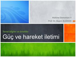 Güç ve hareket iletimi - Prof.Dr Akgün Alsaran
