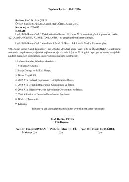 Toplantı Tarihi: 18/01/2016 Başkan: Prof. Dr. Sait ÇELĠK Üyeler