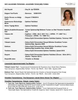 Doç.Dr. Işıl ÖZGEN Bornova 10/09/1974 Doçent 17/06/2014 İşletme