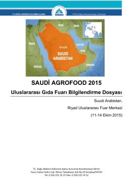 Saudi Agro Food 2015 Uluslararası Gıda Fuarı Bilgi Dosyası