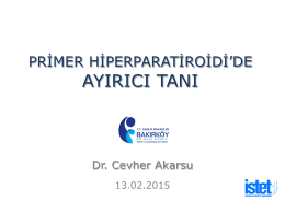 Primer Hiperparatiroidide Ayırıcı Tanı (13 Şubat 2015) Dr. C. Akarsu