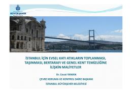 İstanbul İçin Evsel Katı Atıkların Toplanması, Taşınması, Bertarafı